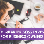 7 Fourth Quarter BOSS Investments for Business Owners