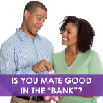 "Is Your Mate Good in the ""Bank""? Here's 9 Ways to Tell!"